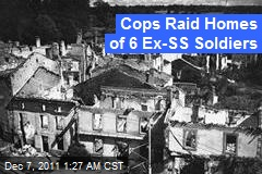 Cops Raid Homes of 6 Ex-SS Soldiers