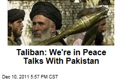 Taliban: We're in Peace Talks With Pakistan