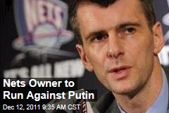 New Jersey Nets Owner Mikhail Prokhorov to Run Against Putin