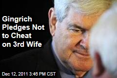 Newt Gingrich Writes Personal Pledge to Not Cheat on His Wife