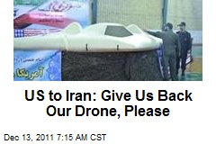 US to Iran: Give Us Back Our Drone, Please
