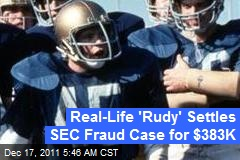 Real-Life 'Rudy' Settles SEC Fraud Case for $383K