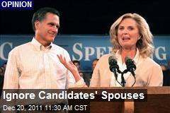 Ignore Candidates' Spouses