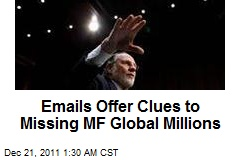 Emails Offer Clues to Missing MF Global Millions
