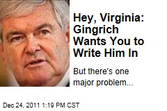 Hey, Virginia: Gingrich Wants You to Write Him In