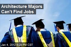 Architecture Majors Can't Find Jobs