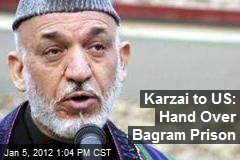 Karzai to US: Hand Over Bagram Prison
