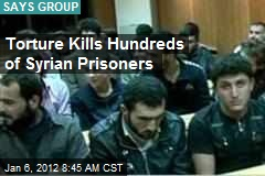 Torture Kills Hundreds of Syrian Prisoners