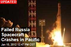 Failed Russia Spacecraft Crashes in Pacific