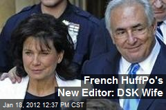 French HuffPo's New Editor: DSK Wife