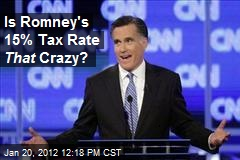Is Romney's 15% Tax Rate That Crazy?