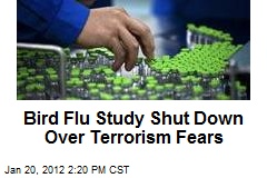 Bird Flu Study Shut Down Over Terrorism Fears