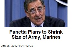 Panetta Plans to Shrink Size of Army, Marines