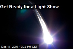 Get Ready for a Light Show