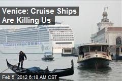 Venice: Cruise Ships Are Killing Us