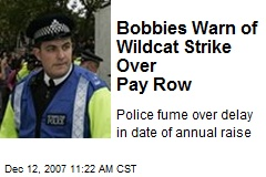 Bobbies Warn of Wildcat Strike Over Pay Row
