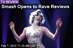Smash Opens to Rave Reviews