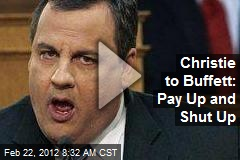 Christie to Buffett: Pay Up and Shut Up