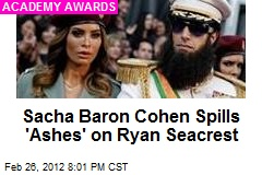 Sacha Baron Cohen Spills 'Ashes' on Ryan Seacrest