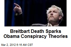 Breitbart Death Sparks Obama Conspiracy Theories