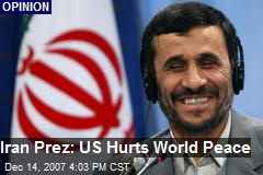Iran Prez: US Hurts World Peace