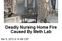 Deadly Nursing Home Fire Caused By Meth Lab