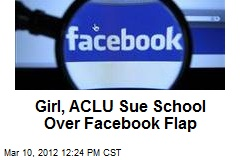 Girl, ACLU Sue School Over Facebook Flap