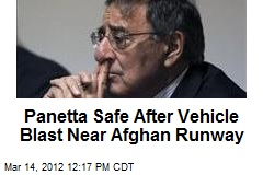 Panetta Safe After Vehicle Blast Near Afghan Runway