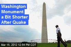 Washington Monument a Bit Shorter After Quake