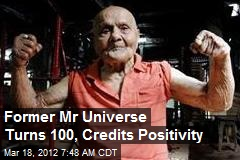 Former Mr Universe Turns 100, Credits Positivity