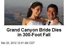Grand Canyon Bride Dies in 300 Foot Fall