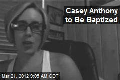 Casey Anthony to Be Baptized