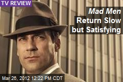 Mad Men Return Slow but Satisfying