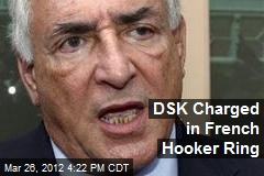 DSK Charged in French Hooker Ring