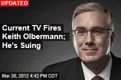 Current TV Fires Keith Olbermann
