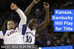 Kentucky, Kansas Will Play for Title