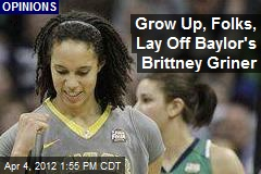 Grow Up, Folks, Lay Off Baylor's Brittney Griner