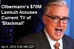 Olbermann's $70M Lawsuit Accuses Current TV of 'Blackmail'