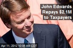 John Edwards Repays $2.1M to Taxpayers