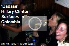 Badass II: Hillary Busts Move, Swigs Beer in Colombia