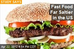 Fast Food Far Saltier in the US