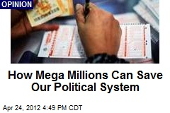 How Mega Millions Can Save Our Political System