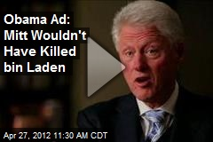 Obama Ad: Mitt Wouldn't Have Killed Bin Laden