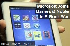 Microsoft Joins Barnes & Noble in E-Book War