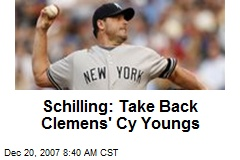 Schilling: Take Back Clemens' Cy Youngs
