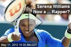 Serena Williams Now a ... Rapper?