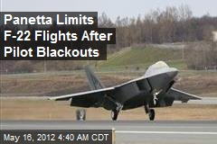 Panetta Limits F-22 Flights After Pilot Blackouts