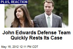 John Edwards Defense Team Quickly Rests Its Case