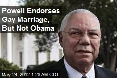 Powell Endorses Gay Marriage, But Not Obama