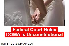 Federal Court Rules DOMA Is Unconstitutional